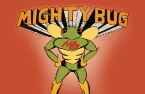 mighty Bug